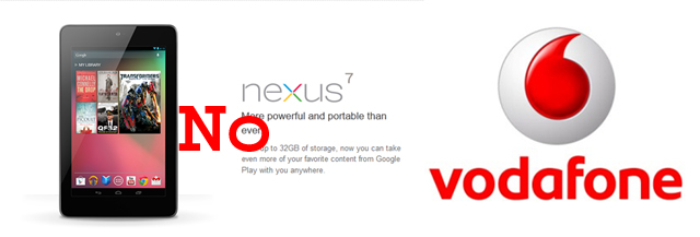 Vodafone will not be stocking the Nexus 7 3G Tablet