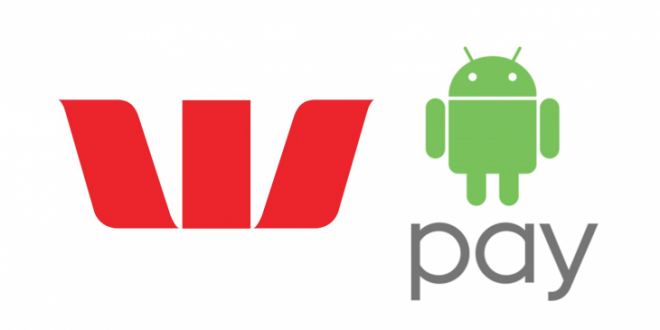 UPDATE: it's live. Westpac may be launching Android Pay as early as today